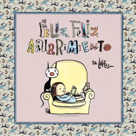 FELIZ FELIZ ABURRIMIENTO  Liniers Portada Libro