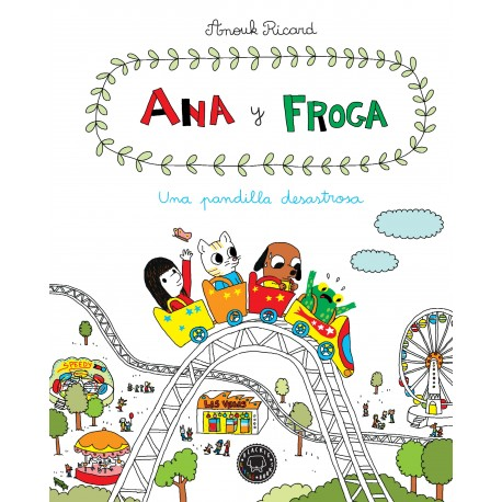 ANA & FROGA 3 UNA PANDILLA DESASTROSA BLACKIE BOOKS RAYUELAINFANCIA