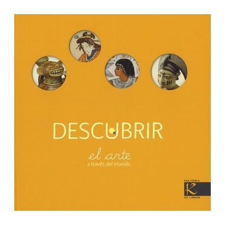 DESCUBRIR EL ARTE A TRAVES DEL MUNDO Libro Kalandraka