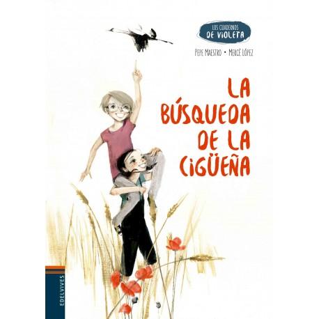 LA BUSQUEDA DE LA CIGUENA Cuadernos de Violeta Edelvives Portada Libro