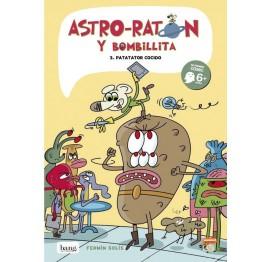 ASTRO-RATÓN Y BOMBILLITA 3: PATATATOR COCIDO