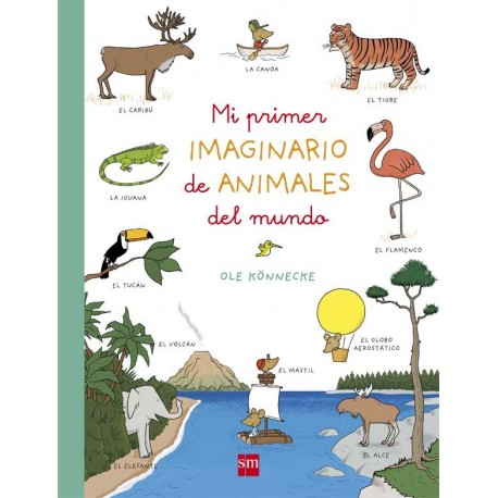MI PRIMER IMAGINARIO DE ANIMALES DEL MUNDO SM RAYUELAINFANCIA