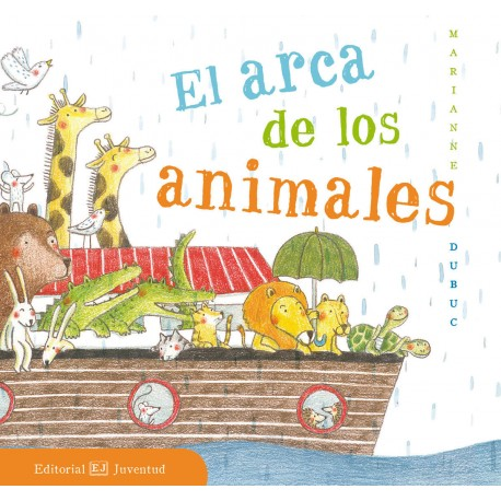 EL ARCA DE LOS ANIMALES JUVENTUD RAYUELAINFANCIA PORTADA