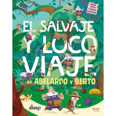 EL SALVAJE Y LOCO VIAJE DE ABELARDO Y BERTO EDELVIVES RAYUELAINFANCIA