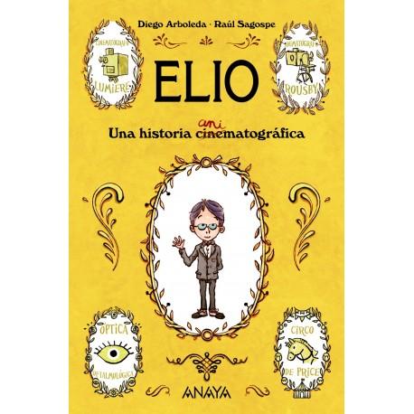 ELIO, UNA HISTORIA ANIMATOGRÁFICA ANAYA RAYUELAINFANCIA