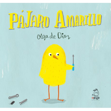 PÁJARO AMARILLA APILA EDICIONES RAYUELAINFANCIA