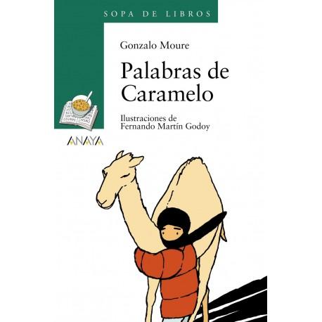 PALABRAS DE CARAMELO Gonzalo Moure Anaya