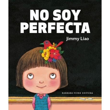 NO SOY PERFECTA de Jimmy Liao Barbara Fiore Portada Libro