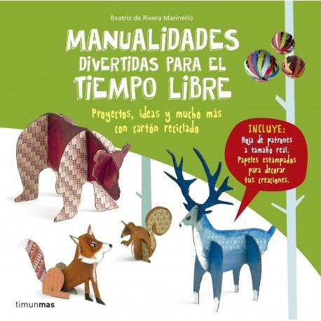 MANUALIDADES DIVERTIDAS PARA EL TIEMPO LIBRE