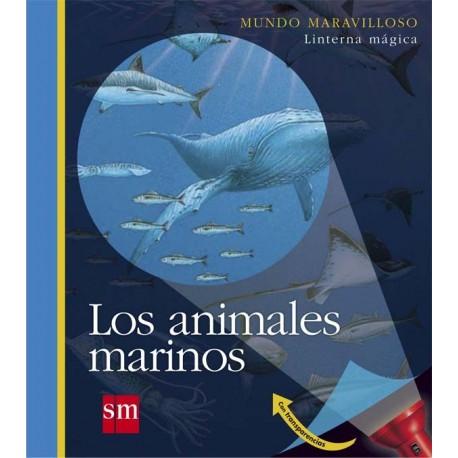 LOS ANIMALES MARINOS MUNDO MARAVILLOSO LINTERNA MAGICA SM