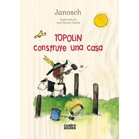 TOPOLIN CONSTRYE UNA CASA Los Cuatro Azules Portada Libro