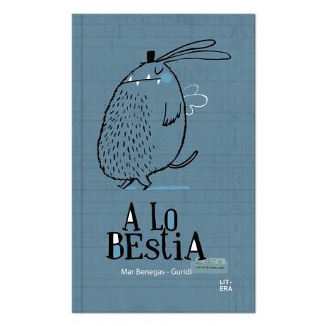 A LO BESTIA Mar Benegas Guridi Litera Libros Portada Libro