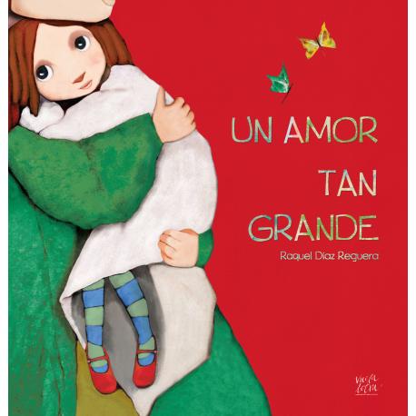 UN AMOR TAN GRANDE de Raquel Diaz Reguera Vuela Letra
