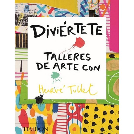 DIVIERTETE TALLERES DE ARTE CON HERVE TULLET Phaidon