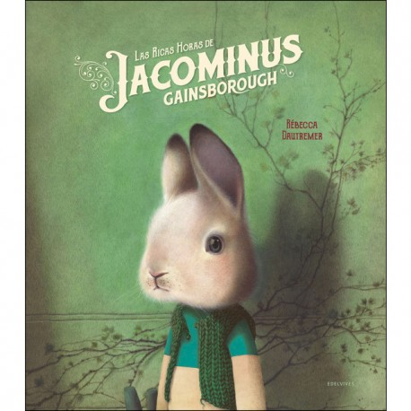LAS RICAS HORAS DE JACOMINUS GAINSBOROUGH Rebecca Dautremer Edelvives Portada Libro
