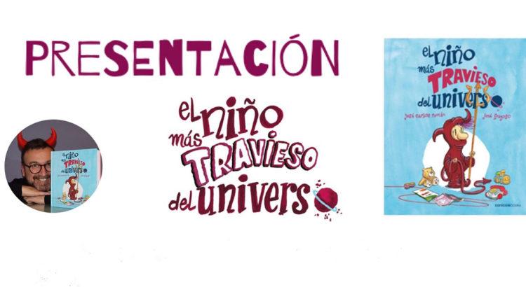 """Presentacion de libro de Jose Carlos Román """"El niño más travieso del Universo"""""""